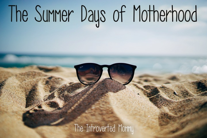 The Summer Days of Motherhood