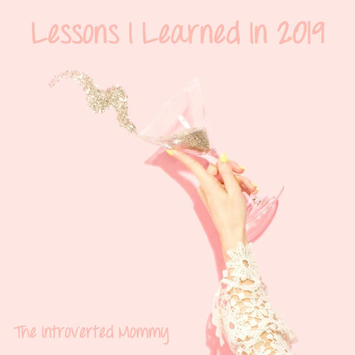 The Lessons I Learned In2019